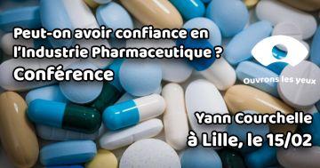 Peut-on avoir confiance en l'Industrie Pharmaceutique ?